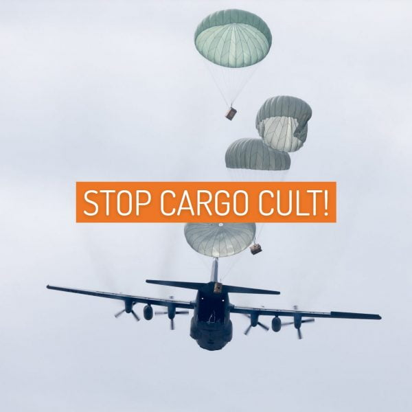 Stop Cargo Cult!